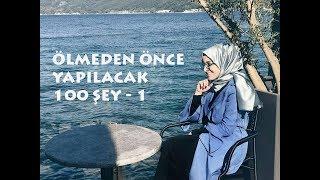 ÖLMEDEN ÖNCE  YAPILACAK 100 ŞEY - 1