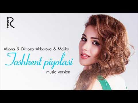 Afsona Dilnoza Akbarova Malika - Toshkent Piyolasi Music Version