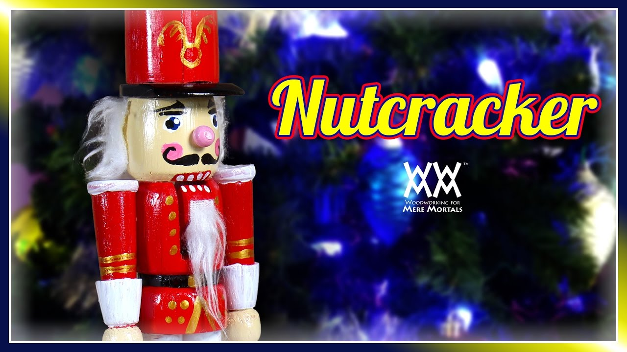 christmas nutcracker | woodworking for mere mortals