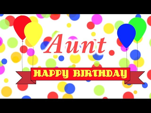 Happy Birthday Aunt Song