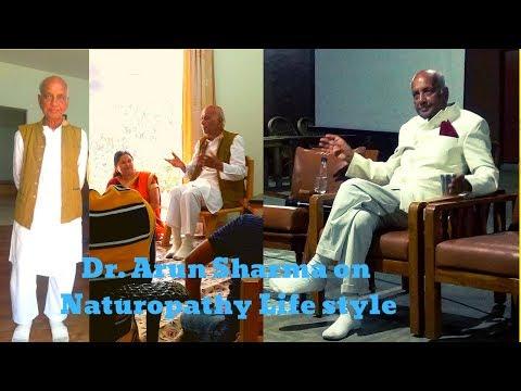 Naturopathic Doctor Arun Sharma speaks on Naturopathy Diet, Naturopathy Treatment