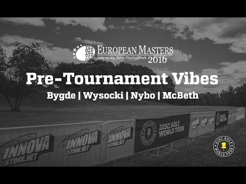DGWT 2016 European Masters Pre-Tournament Vibes (Bygde, Wysocki, Nybo, McBeth)