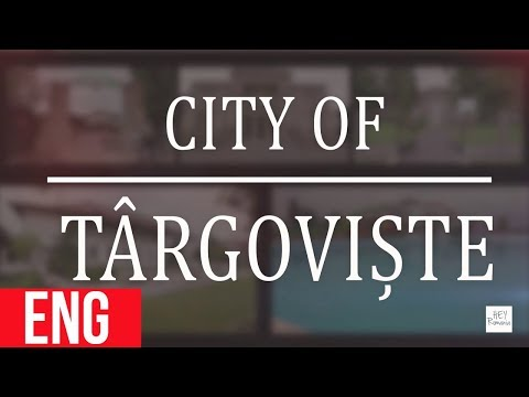 HEY Romania - City of Targoviste English Version HD