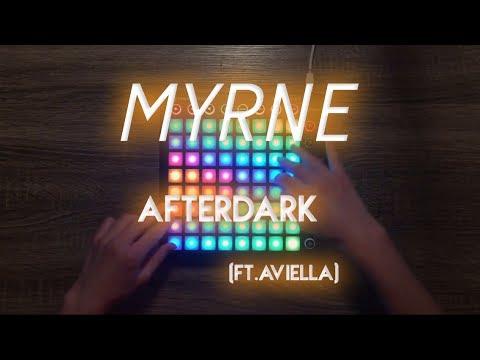 MYRNE - Afterdark (feat. Aviella)//Launchpad cover