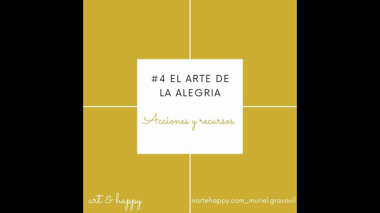 #4 El arte de la alegría - Acciones y recursos