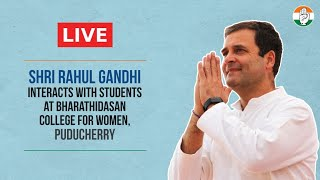 LIVE: Shri Rahul Gandhi interacts with Students at Bharathidasan College for Women, Puducherry