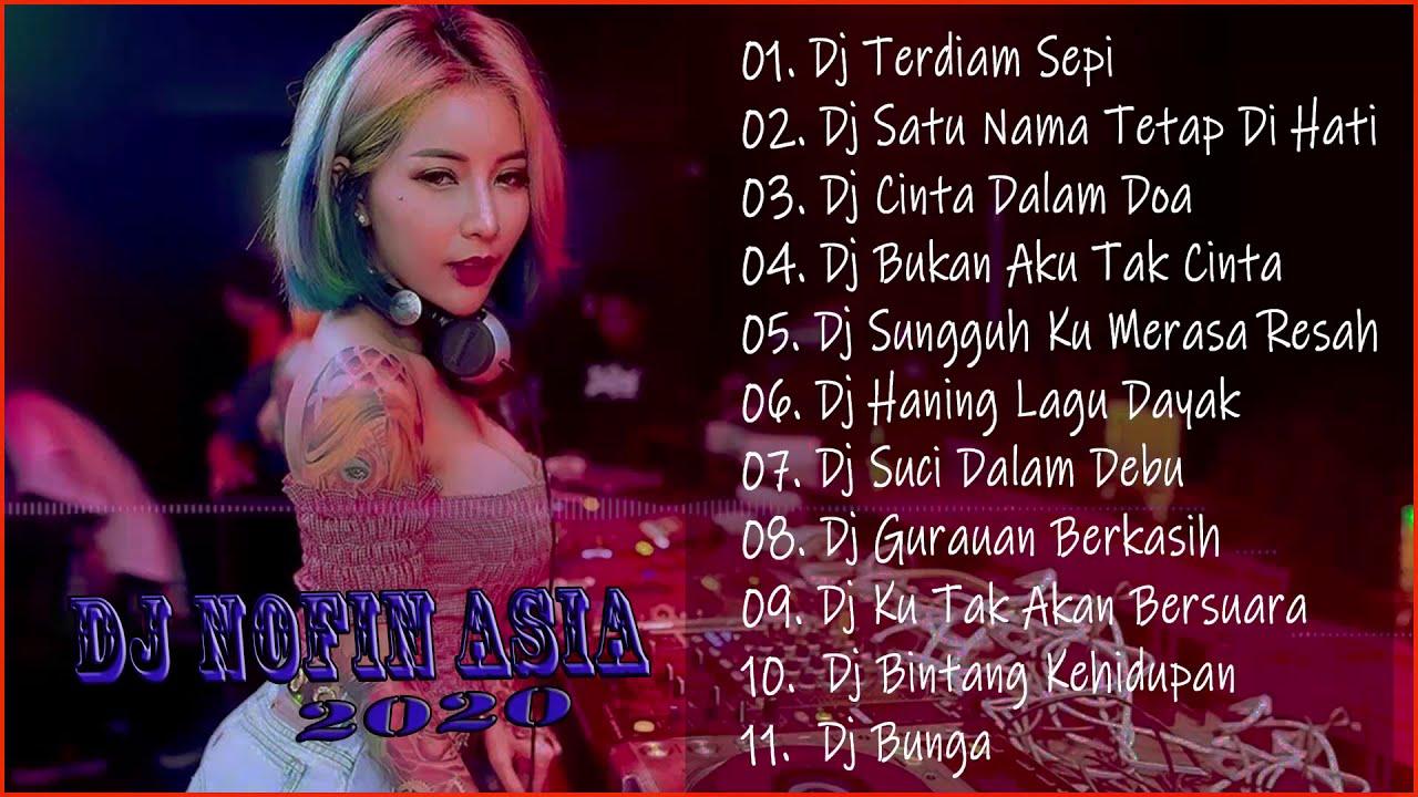 Download Dj Nofin Asia Terbaru 2020 Remix - Dj Nofin Asia Remix Full