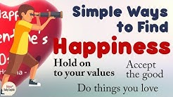 How to Find Happiness in Life (10 Simple Ways )