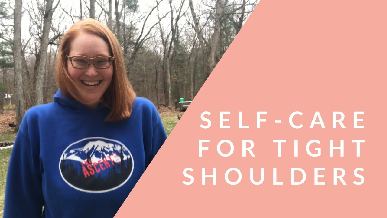 Self-Care for Tight Shoulders