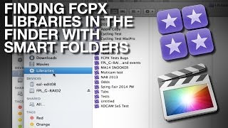 Finding Final Cut Pro X Libraries in the Finder with Smart Folders FCPX