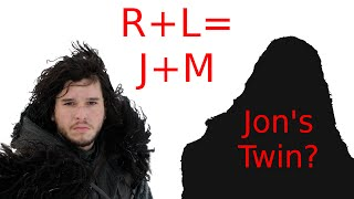 R+L=J+M: Jon's Twin Explained - The Three-headed Dragon Prophecy - Game of Thrones Season 8/ASOIAF