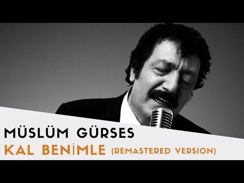 Müslüm Gürses - Kal Benimle - 2017 Remastered Versiyon