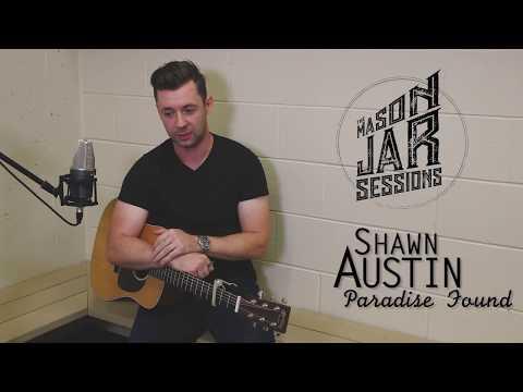 Shawn Austin - Mason Jar Session -  Paradise Found