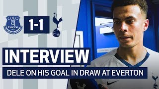 INTERVIEW | DELE AFTER OUR 1-1 DRAW WITH EVERTON