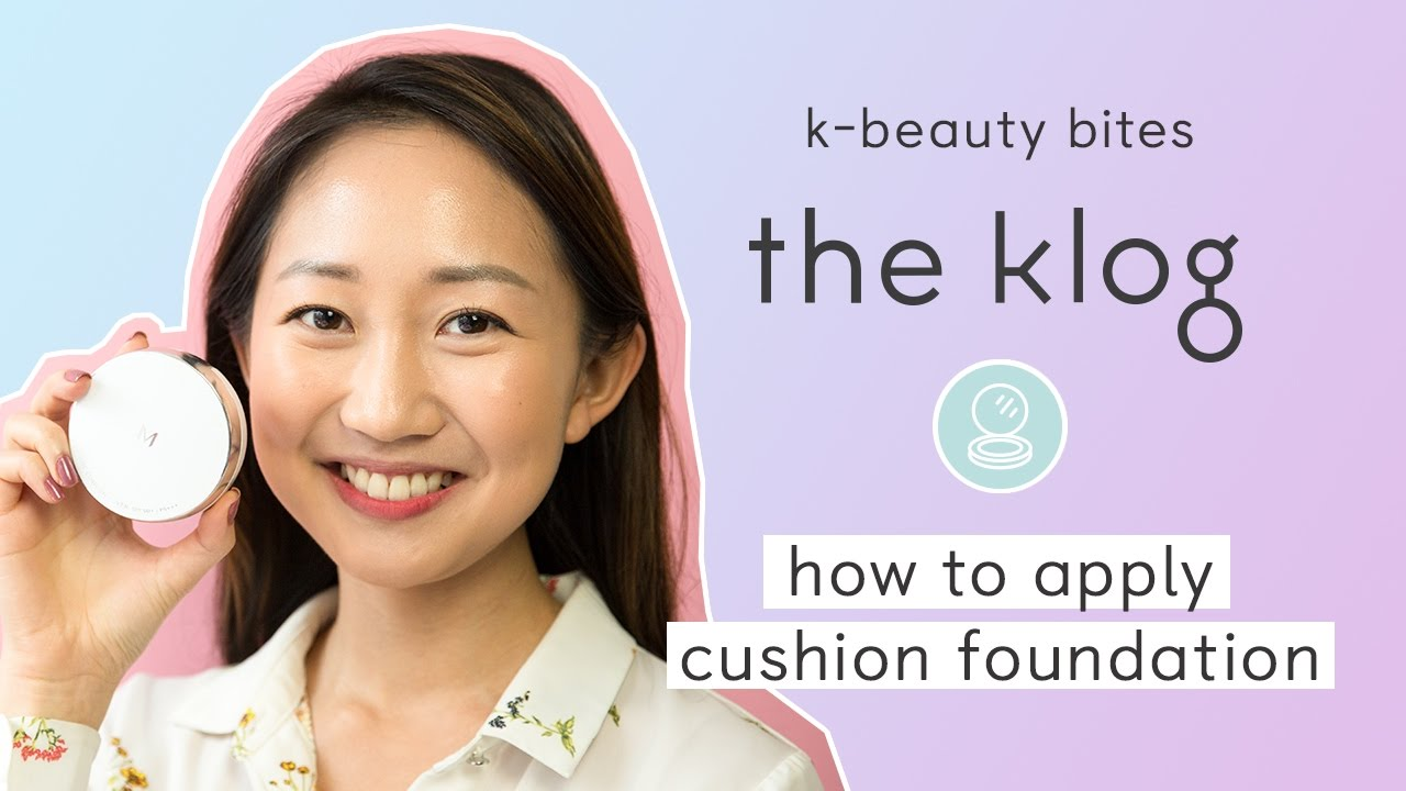 How to Apply Cushion Foundation the Right Way