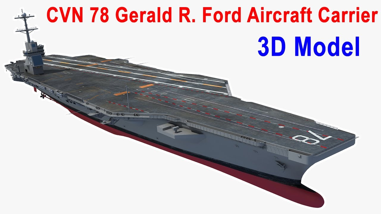 Uss Gerald R Ford Aircraft Carrier Cvn 78 3d Model Youtube