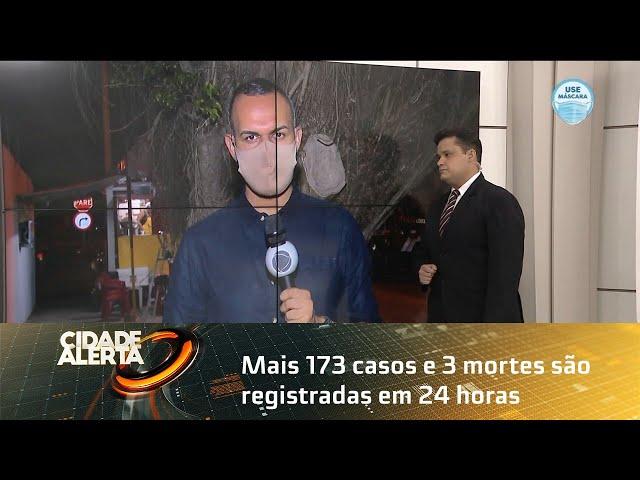 Coronavírus: Mais 173 casos e 3 mortes são registradas em 24 horas