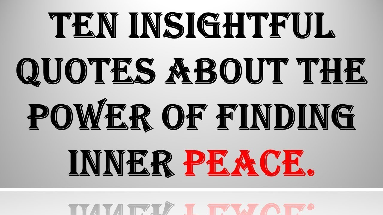 Ten Insightful Quotes About The Power Of Finding Inner Peace Youtube