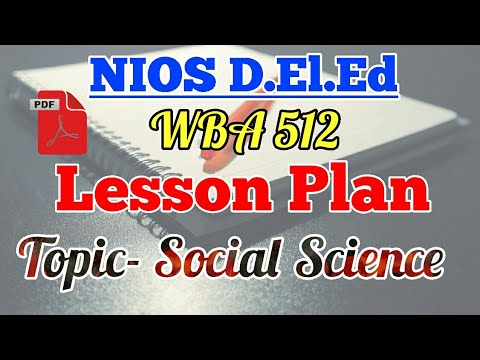 Lesson Plan 4 (WBA) On the Subject Of Social Science   NIOS D El Ed