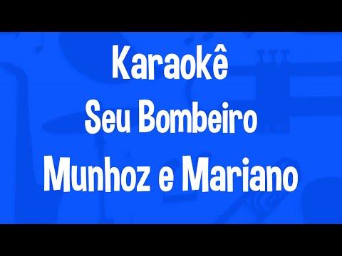 Karaokê Seu Bombeiro - Munhoz e Mariano