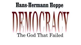Baixar Hans-Hermann Hoppe - Democracy: The God That Failed - Audiobook (Google WaveNet Voice)