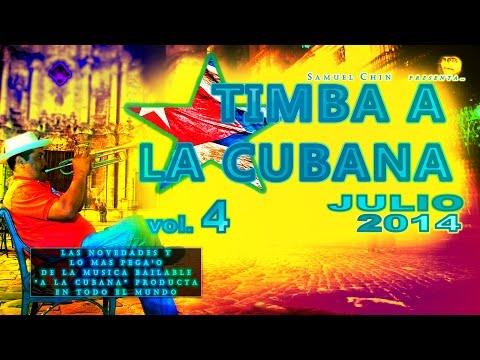 """TIMBA A LA CUBANA vol. 4 - JULIO 2014 - las novedades de musica bailable """"a la Cubana"""""""