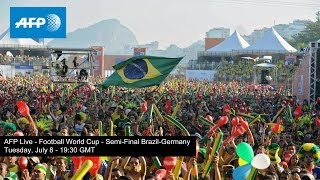 AFP Live - Football World Cup - Semi-Final - Brazil-Germany - Tuesday July 8, 2014, 19:30 GMT