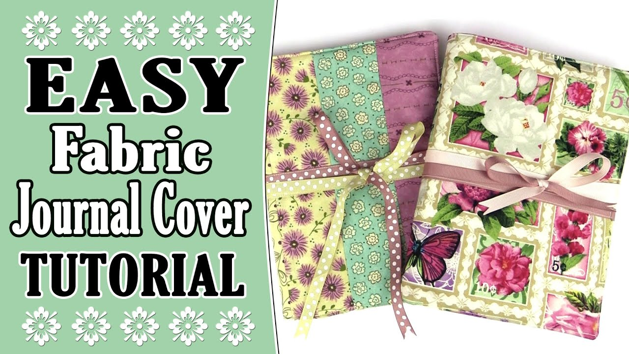 How To Make A Fabric Book Cover Without Sewing ~ Easy fabric journal cover tutorial youtube