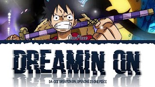 One Piece Opening 23 ''FULL'' - Dreamin' On ''By Da-Ice''[Color Coded Lyrics Kan/Rom/Eng/]
