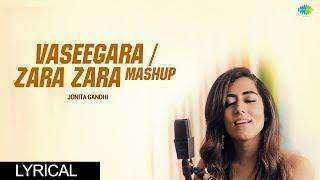 Vaseegara/Zara Zara Mashup | Jonita Gandhi | Harris Jayaraj | Keba Jeremiah