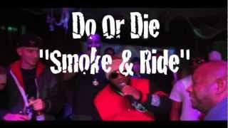 Do Or Die - Smoke And Ride (SHOW) | Shot By: @LiLeFilms