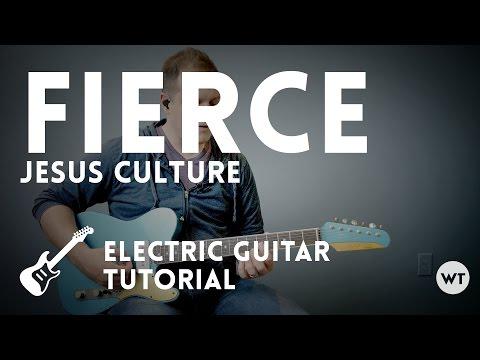 Fierce - Jesus Culture - Electric guitar tutorial