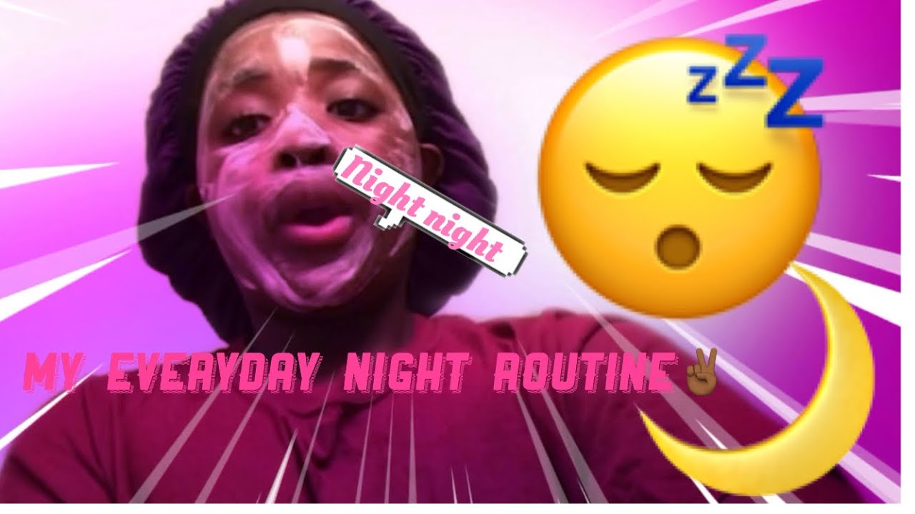 My every day night routine ✌🏾
