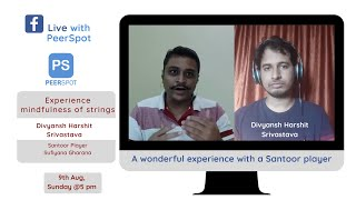 FB Live with PeerSpot: Divyansh Harshit Srivastava a Santoor Player from Sufiyana Gharana