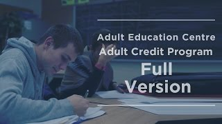 Welcome to the Adult Education Centre, Adult Credit Program
