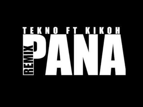 Tekno ft Kikoh - Pana remix