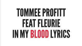 Download Tommee Profitt feat. Fleurie - In My Blood lyrics Mp3 and Videos