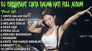 Download Mp3 DJ BREAKBEAT CINTA DALAM HATI FULL ALLBUM
