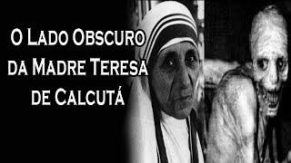 O Lado Obscuro da Madre Teresa de Calcutá. - #canalguardeiafe