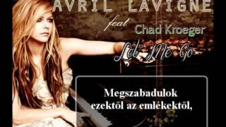 Avril Lavigne feat. Chad Kroeger: Let Me Go (magyar dalszöveggel)