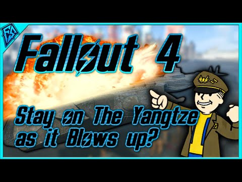 Fallout 4 | Staying on the Yangtze as it Blows Up! | What Happens?
