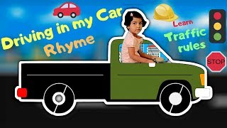 I Am Driving In My Car Rhyme | Traffic Rules For Toddlers and Kids