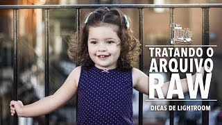 TRATANDO O ARQUIVO RAW NO LIGHTROOM (SUPER BÁSICO)