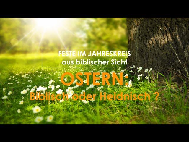 FESTE IM JAHRESKREIS aus biblischer Sicht: OSTERN 🇩🇪