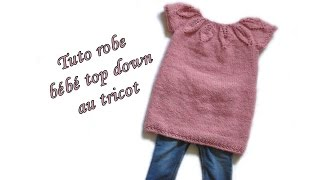 TUTO ROBE BEBE TOP DOWN COL FEUILLE AU TRICOT baby dress top down easy to knit