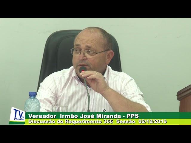 Vereador Irmão José Miranda   PPS Discussão  Requerimento 366  Sessão 02 12 2019
