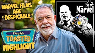 "FRANCIS FORD COPPOLA CALLS MARVEL MOVIES ""DESPICABLE"""