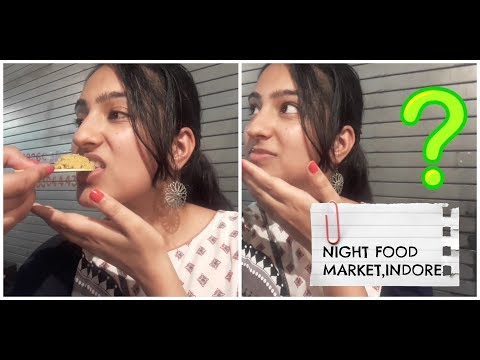 MyIndianLife - NIGHT STREET FOOD MARKET,INDORE!!