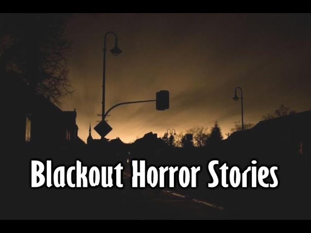 3 Disturbing True Blackout Horror Stories