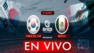 MEXICO VS COREA DEL SUR EN VIVO MUNDIAL RUSIA 2018 TV AZTECA
